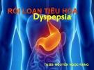Bài giảng Rối loạn tiêu hóa Dyspepsia