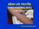 Bài giảng Bệnh lây truyền theo đường máu
