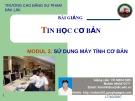 Bài giảng Tin học cơ bản: Modul 2 - Võ Minh Đức