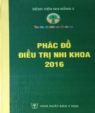 Ebook Phác đồ điều trị nhi khoa - 2016: Phần 1