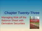 Lecture Financial markets and institutions: Chapter 23 - Anthony Saunders, Marcia Millon Cornett
