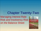 Lecture Financial markets and institutions: Chapter 22 - Anthony Saunders, Marcia Millon Cornett