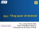 Bài giảng Phát triển ứng dụng trên thiết bị di động - Bài 2: Tổng quan về Android