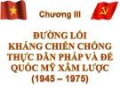 Bài giảng Đường lối cách mạng của Đảng Cộng sản Việt Nam  - chương III : Đường lối kháng chiến chống thực dân Pháp và đế quốc Mỹ xâm lược