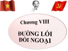 Bài giảng Đường lối cách mạng của Đảng Cộng sản Việt Nam - chương VIII: Đường lối đối ngoại