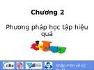 Bài giảng Chương 2: Phương pháp học tập hiệu quả