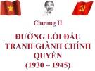 Bài giảng Đường lối cách mạng của Đảng Cộng sản Việt Nam  - chương II : Đường lối đấu tranh giành chính quyền (1930 – 1945)