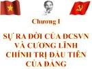 Bài giảng Đường lối cách mạng của Đảng Cộng sản Việt Nam  - chương I: Sự ra đời của Đảng Cộng Sản Việt Nam và cương lĩnh chính trị đầu tiên của Đảng