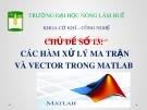 Chủ đề số 13: Các hàm xử lý ma trận và vector trong matlab