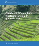 Ebook Chuyển đổi nông nghiệp Việt Nam: Tăng giá trị, giảm đầu vào - Phần 1