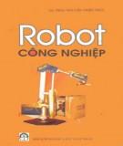Giáo trình Robot công nghiệp: Phần 1 - GS. TSKH Nguyễn Thiện Phúc
