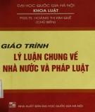 Giáo trình Lý luận chung về nhà nước và pháp luật: Phần 1 - PGS.TS. Hoàng Thị Kim Quế