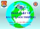 Bài giảng Chương 2: Pháp luật về bảo vệ môi trường - Th.S Nguyễn Anh Tài