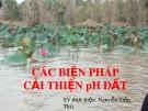 Bài thuyết trình: Các biện pháp cải thiện pH đất