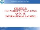 Bài giảng Nghiệp vụ Ngân hàng thương mại: Chương 9 - ThS. Lâm Nguyễn Hoài Diễm