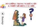 Bài giảng Nghiên cứu marketing: Chương 6 - ThS. Dư Thị Chung