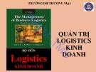Bài giảng Quản trị Logistics kinh doanh - ĐH Thương Mại