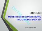 Bài giảng Thương mại điện tử căn bản: Chương 2 - PGS. TS. Nguyễn Văn Minh