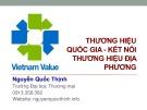 Bài giảng Thương hiệu quốc gia - kết nối thương hiệu địa phương - Nguyễn Quốc Thịnh