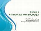Bài giảng Cấu trúc dữ liệu và giải thuật: Chương 5 - Th.S Thiều Quang Trung