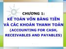 Bài giảng Chương 1: Kế toán vốn bằng tiền và các khoản thanh toán