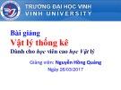 Bài giảng Vật lý thống kê: Chương 6 - Nguyễn Hồng Quảng