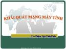 Bài giảng Khái quát mạng máy tính - Phạm Ngô Vĩnh Phúc
