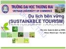 Bài giảng Du lịch bền vững (Sustainable tourism) - Chương 1: Khái quát về Du lịch bền vững