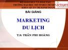 Bài giảng Marketing du lịch - TS. Trần Phi Hoàng