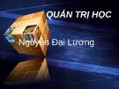 Bài giảng Quản trị học: Chương 1 - Nguyễn Đại Lương