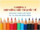 Bài giảng Pháp luật kinh doanh quốc tế: Chương 5 - TS. Nguyễn Minh Hằng