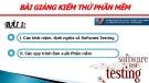 Bài giảng Kiểm thử phần mềm: Bài 1