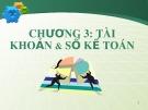 Bài giảng Nguyên lý kế toán: Chương 3 - TS. Trần Thị Kim Anh