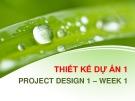 Bài giảng Thiết kế dự án 1: Tuần 1 - ThS. Nguyễn Thùy Dung
