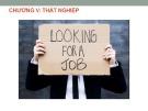 Bài giảng Kinh tế học vĩ mô: Chương 5 - Thất nghiệp