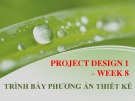 Bài giảng Thiết kế dự án 1: Tuần 8 - ThS. Nguyễn Thùy Dung