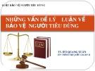 Bài giảng Luật bảo vệ người tiêu dùng - TS. Bùi Quang Xuân
