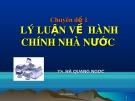 Chuyên đề 1: Lý luận về hành chính nhà nước - TS. Hà Quang Ngọc
