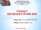 Bài giảng Chương 2: Microsoft word 2010 - ThS. Nguyễn Thị Uyên