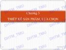Bài giảng học phần Quản trị sản xuất: Chương 3 - ĐH Thương mại