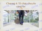Bài giảng Quản trị văn phòng: Chương 4 - ĐH Thương mại