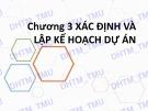 Bài giảng Quản trị dự án: Chương 3 - ĐH Thương mại