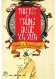 Ebook Thư gửi về Trung Quốc xa xưa: Phần 1