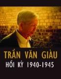 Ebook Hồi ký Trần Văn Giàu 1940 - 1945: Phần 1