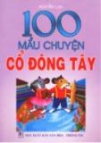 100 mẩu chuyện cổ Đông tây: phần 1 - nxb giáo dục