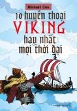 Ebook 10 huyền thoại Viking hay nhất mọi thời đại: Phấn 1 - NXB Trẻ
