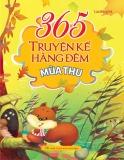 365 truyện kể hằng đêm mùa thu: phần 1 - nxb văn học