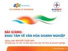 Bài giảng Khai tâm về văn hóa doanh nghiệp - Nguyễn Tuấn Anh