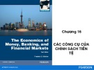 Bài giảng The economics of money, banking, and financial markets: Chương 16 - Federic S.Mishkin