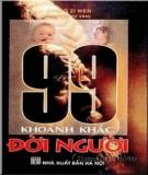 Ebook 99 khoảnh khắc đời người: Phần 1 - NXB Hà Nội